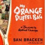 My Orange Duffel Bag by Sam Bracken with Echo Garrett