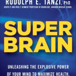 Train your brain to overcome everyday challenges with Super Brain by Deepak Chopra and Rudolph E. Tanzi