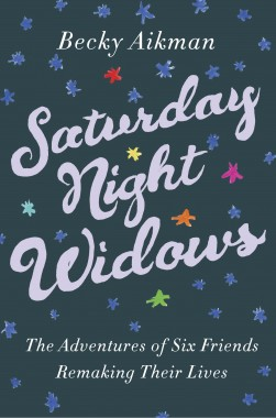 Saturday Night Widows Becky Aikman