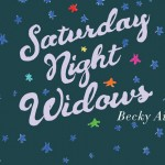 Becky Aikman on writing Saturday Night Widows