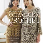 With her latest book, Doris Chan provides crocheters endless opportunities to design gorgeous garments