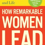 """How remarkable women lead: Joanna Barsh presents a practical playbook for any woman who aspires to """"sit at the table"""""""