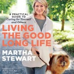In her inspirational new book, Martha Stewart shares tips for staying physically and mentally fit into and beyond middle age