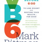 VB6: Eat Vegan Before 6:00 to Lose Weight and Restore Your Health…for Good