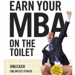 Excerpt from Earn Your MBA on the Toilet