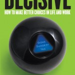 Excerpt from Decisive by Chip Heath and Dan Heath