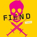 Excerpt from Fiend by Peter Stenson