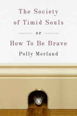 The Society of Timid Souls by Polly Morland