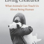 In The Soul of All Living Creatures, Dr. Vint Virga explores what animals can teach us about being human
