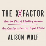 Alison Wolf's The XX Factor offers an original and provocative look at how millions of highly educated female professionals have impacted—and arguably limited—opportunities for women who are less-traditionally successful