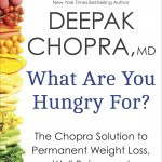 """Deepak Chopra asks """"What are you hungry for?"""""""