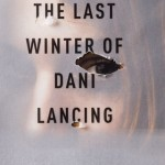 Excerpt from The Last Winter of Dani Lancing