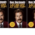 Ron Burgundy's Let Me Off at the Top! Cover Reveal