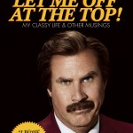 Legendary anchorman Ron Burgundy's highly anticipated autobiography