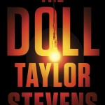 Bestselling author Taylor Stevens' riveting, edge-of-your-seat thriller, The Doll, now in paperback