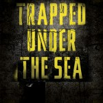 Suspensful and Surprising: Check Out Trapped Under the Sea