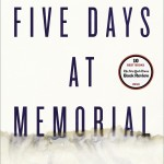 Sheri Fink's acclaimed Five Days at Memorial, a New York Times Bestseller