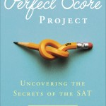 A straight-from-the-trenches consumer report on the SAT and test prep that works