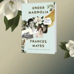 Frances Mayes Returns with Under Magnolia
