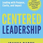 CENTERED LEADERSHIP from Joanna Barsh and Johanne Lavoie
