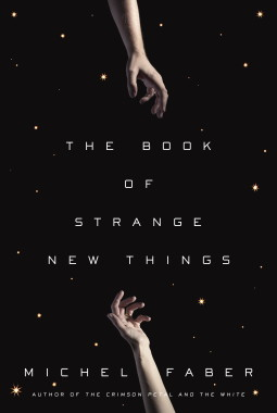 The Book of Strange New Things by Michael Faber
