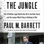 In Law of the Jungle, Paul M. Barrett tells the gripping story of one lawyer's obsessive crusade against Big Oil