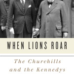 When Lions Roar: The Churchills and the Kennedys by Thomas Maier