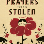 Now in paperback, Jennifer Clement's haunting story of love and survival, Prayers for the Stolen
