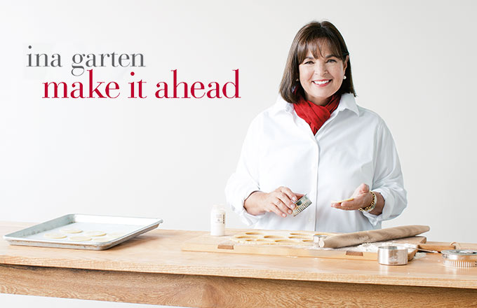 Get an exclusive excerpt with 3 new recipes from ina - Ina garten make it ahead ...