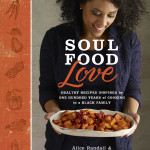 Healthy soul food recipes from a mother-daughter literary duo who explores four generations of cooking and eating in one black American family