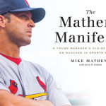 """Nothing worth doing right is easy."" – Read an excerpt from The Matheny Manifesto by Mike Matheny"
