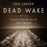 Get a sneak peek at Dead Wake by Erik Larson, with an exclusive excerpt on ReadItForward.com