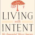 Living with Intent by Mallika Chopra (Afterword by Deepak Chopra, MD)