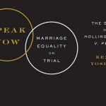 Read an excerpt from Speak Now: Marriage Equality on Trial by Kenji Yoshino