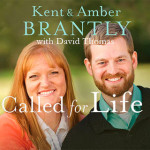 Excerpt for Called for Life by Kent and Amber Brantly