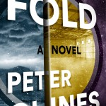 THE FOLD by Peter Clines, author of the Ex-Heroes series and 14