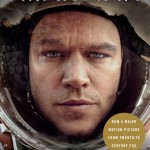 THE MARTIAN by Andy Weir: The #1 New York Times bestselling phenomenon, soon to be a major motion picture starring MATT DAMON, distributed by Twentieth Century Fox