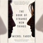 The Book of Strange New Things – Available in Paperback
