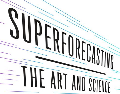Superforecasting: The Art and Science of Prediction by ...