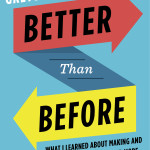 Better Than Before On-Sale in Paperback This December