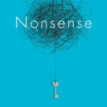 New America fellow Jamie Holmes's illuminating look at the surprising upside of ambiguity in Nonsense