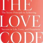 The Love Code by Alexander Loyd, PhD, ND