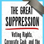 Voting Rights, Corporate Cash, & the Conservative Assault on Democracy