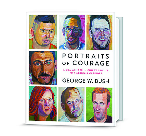 Portraits of Courage by President George W. Bush