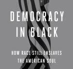 Now in paperback: DEMOCRACY IN BLACK by Eddie S. Glaude, Jr.