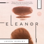 Now in paperback: ELEANOR by Jason Gurley