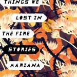 Mariana Enríquez's THINGS WE LOST IN THE FIRE