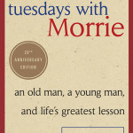 TUESDAYS WITH MORRIE 20th Anniversary Edition by Mitch Albom