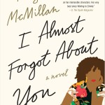 Now in Paperback: I ALMOST FORGOT ABOUT YOU by Terry McMillan