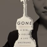 GONE: A Girl, a Violin, a Life Unstrung, by Min Kym